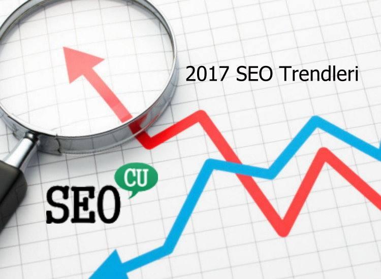 2017 SEO Trendleri ve Detaylı İnceleme
