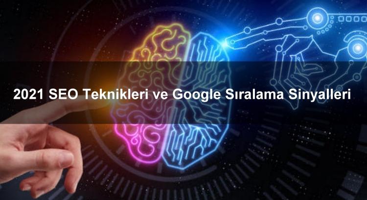 2021 SEO Teknikleri ve Google Sıralama Sinyalleri