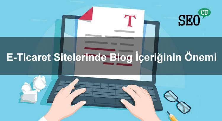 E-Ticaret Sitelerinde Blog İçeriğinin Önemi