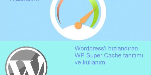 WP Super Cache eklentisi ve kullanımı