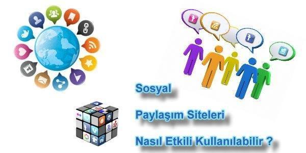 Sosyal Paylaşım Siteleri Nasıl Etkili Kullanılır