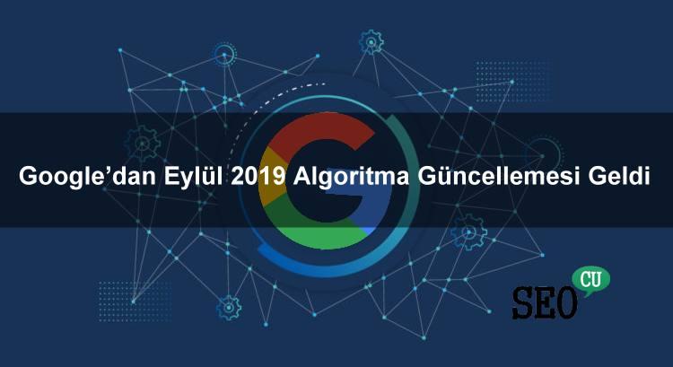 Google'dan Eylül 2019 Algoritma Güncellemesi Geldi