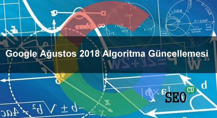 Google Ağustos 2018 Algoritma Güncellemesini Doğruladı