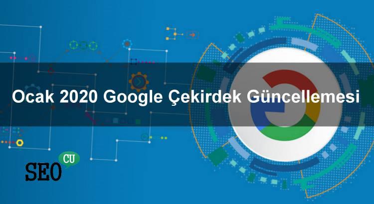 Ocak 2020 Google Çekirdek Güncellemesi