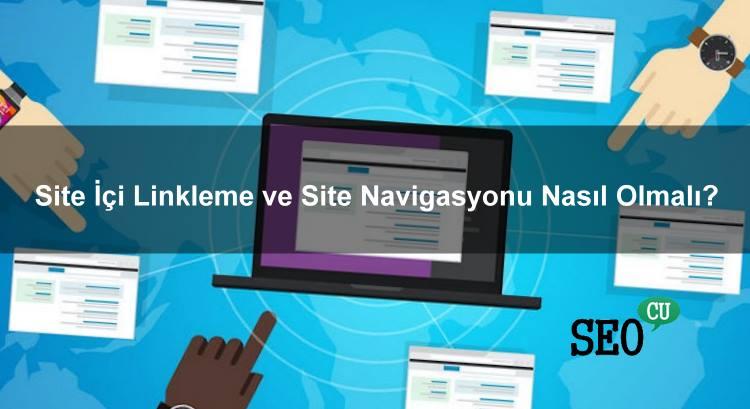 Site İçi Linkleme ve Site Navigasyonu Nasıl Olmalı?