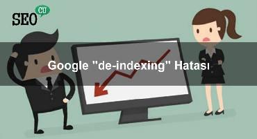 """Google """"de-indexing"""" Probleminin Çözüldüğünü Duyurdu"""
