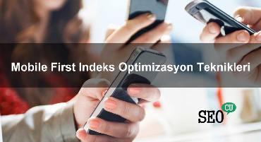 Mobile First Indeks Optimizasyon Teknikleri