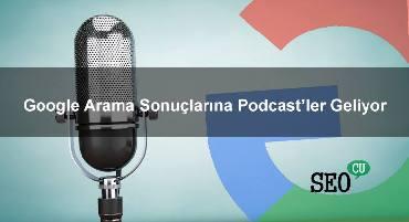 Google Arama Sonuçlarına Podcast'ler Geliyor